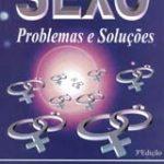 Sexo, Problemas e Soluções